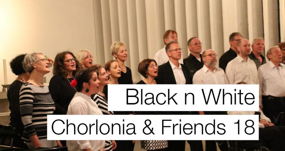 Black N White – Chorlonia and Friends 2019